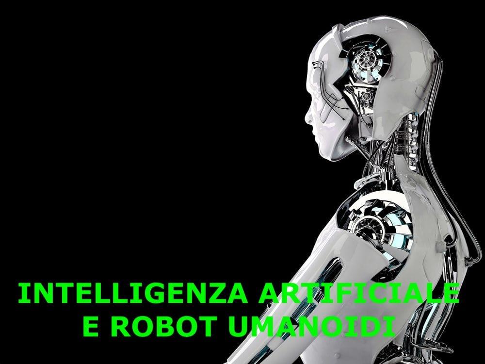 robot umanoide di tre quarti con, sotto, scritta Intelligenza Artificiale e robot umanoidi